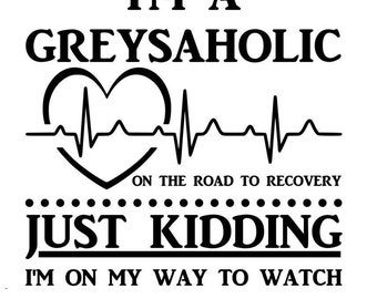 Greysaholic SVG | Grey's Anatomy Cut File | Digital Cutting File | Personal Use Only