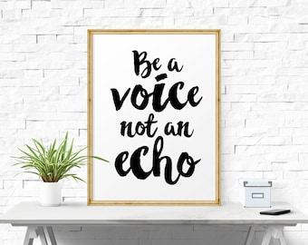 Motivational Poster, Be A Voice Not An Echo, Typography Art, Word Art, Typography Wall Art, Scandinavian Print, Printable, Inspirational