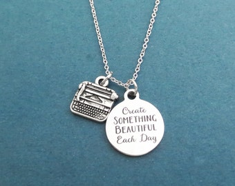 Create SOMETHING BEAUTIFUL Each Day, Typewriter, Silver, Necklace, Writer, Editor, Author, Journalist, Gift, Jewelry