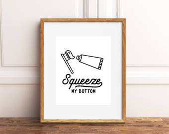 Funny bathroom art, Funny bathroom printable, Funny bathroom print, Bathroom sign, Bathroom decor, Brush your teeth, Squeeze my bottom