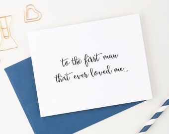 Wedding Card to Your Dad - Father of the Bride Cards - To the First Man That Ever Loved Me - Sweet Keepsake Card from Daughter WCS002