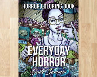 Everyday Horror by Jade Summer (Coloring Books, Coloring Pages, Adult Coloring Books, Adult Coloring Pages, Coloring Books for Adults)