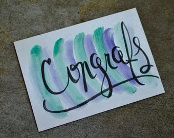 Congrats - Handmade Watercolor Calligraphy Card - Blank Inside