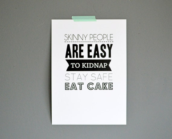 Skinny People Are Easy To Kidnap Eat Cake