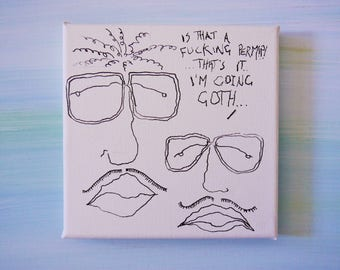 Art work, Ink on Mini Canvas - Hipsters With Perms, Moustaches and Glasses Going Goth