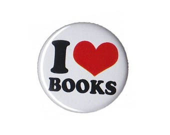 "I Love Books Button Badge Pinback 1"", 1.25"" or 2.25"" book lover gift"