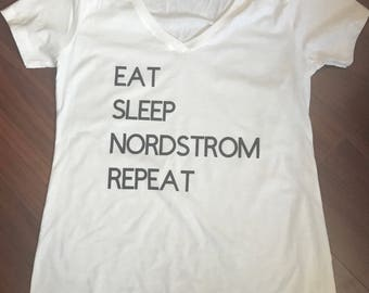 Eat, Sleep, Nordstrom, Repeat