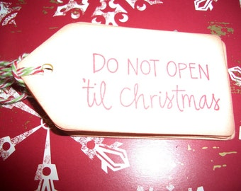 Christmas Gift Tags - Do Not Open til Christmas - Set of Six