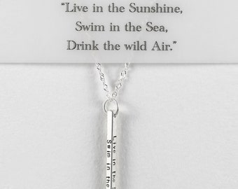 Live in the Sunshine Swim in the Sea Drink the wild Air, Live in the Sunshine, Quote Necklace