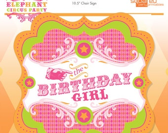 Pink Elephant Circus Birthday Girl Chair Sign - Circus Party Sign - DIY - Do-It-Yourself Printables - Instant Download Printable Chair Sign