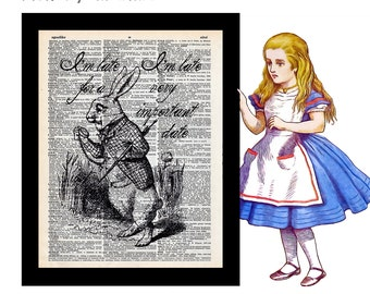 Alice in Wonderland White Rabbit 4 I'm Late for a Very Important Date on Vintage Upcycled Dictionary Art Print Book Art Print bookworm gift