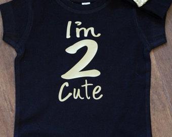 Two Birthday Shirt, I'm Two Cute Shirt 2nd Birthday Shirt Gold Birthday Shirt, Second Birthday, 2nd Birthday, Birthday Shirts