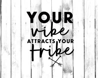 Your Vibe Attracts Your Tribe - Di Cut Decal - Home/Laptop/Computer/Truck/Car Bumper Sticker Decal