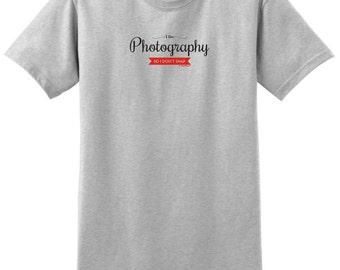 I Do Photography So I Don't Snap T-Shirt 2000 - PP-395