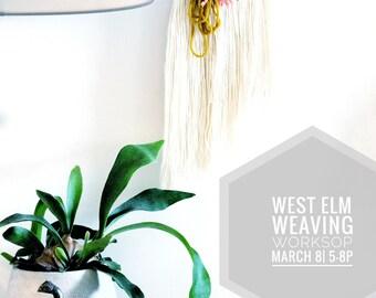 WEST ELM| Weaving Workshop| June 30