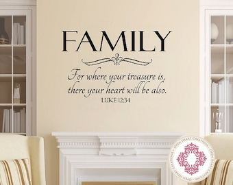 Family Wall Decal - For Where Your Treasure Is Luke 12 34 Christian Scripture Vinyl Lettering 22H x 34W QT0125
