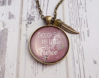 Though She Is Little She Is Fierce // Necklace or Key Chain, Bronze Pendant, Quote, Jewelry, Encouragement, Cheer Up, Friend Gift