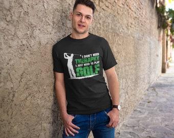 Golf Shirt- Golf- Golfing Shirt- Golf T Shirt- Funny Golf Shirt - Golf TShirt -Golf Gift -Golf Gifts - Golfer Shirt - Golfer Gift - Golf Tee