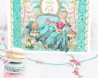 Marie Antoinette let them eat cake, Rococo card, birthday card, card for her, friendship card, bakery card, blank inside