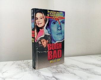 Born Bad by Bill G. Cox (The Shocking True Story of Jason Massey)