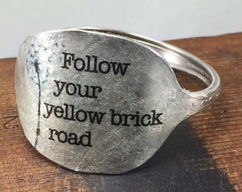 Wizard of Oz Spoon Bracelet, Follow Your Yellow Brick Road Bracelet, Silverware Jewelry, Inspiring Jewelry