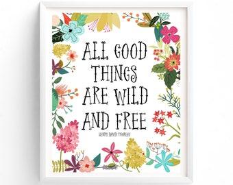 Aller guten Dinge sind Wild und frei, Wand-Kunst, Drucke, Zitat Drucke, druckbare, Kunst Drucke, druckbare Kunst