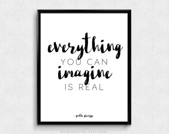 SALE -  Everything You Can Imagine Is Real, Pablo Picasso Quote, Handlettering Calligraphy, Brush Font, Typography, Black White Art