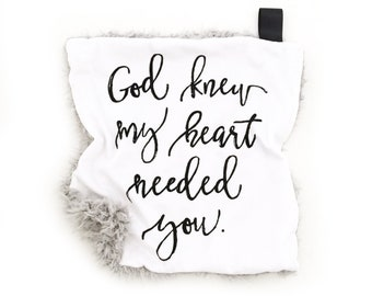 Lovey God Knew My Heart Needed You. Black and White Lovey. Mini Baby Blanket. Security Blanket. Minky Lovey.