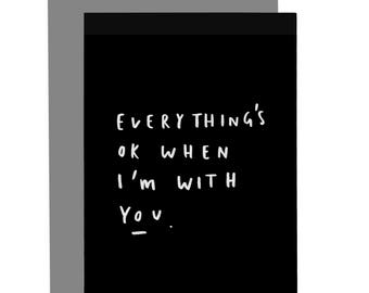 Everything's Ok Valentine's Card - Love Quote Card - Love Card - CC230