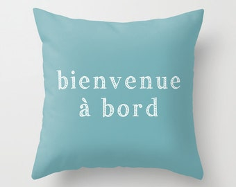 Sailing Pillow Cover, Boat PIllow cover, French Quote Pillow cover, Bienvenue à bord, Nautical Pillow cover, Boat Decor, Blue Pillow cover
