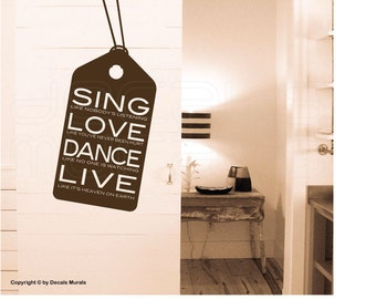 Wall decals QUOTE Sing Love Dance Live Vinyl art surface graphics - Interior decor by Decals Murals (15x28)
