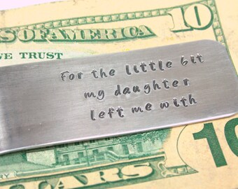 One money clip/ For the little bit my daughter left me with