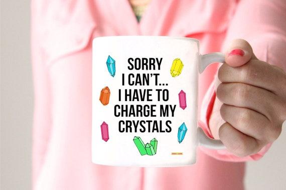 Have to Charge my Crystals Mug -  15oz Coffee and Tea Mug - Crystal Lover Mug - Hippie Living - Ceramic Mug - Drinkware -  Printed in USA