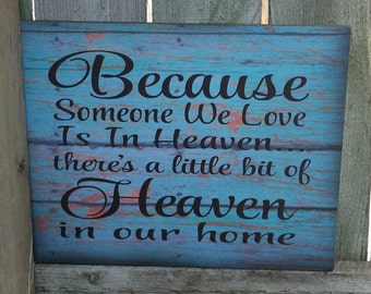 Because Someone is in Heaven there's a little bit of Heaven in Our Home Wood Sign or Canvas - Sympathy Gift, Christmas Gift