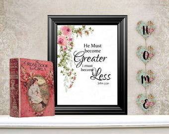 Bible Scriptures, Digital Bible Verse, Printable Scripture John 3:30, Watercolor Floral Print Scripture. No. Q114