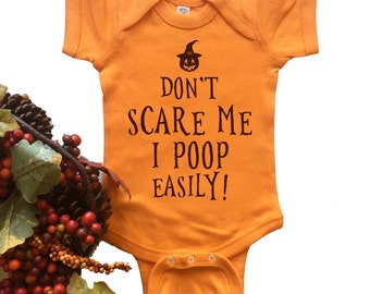 Don't Scare Me I Poop Easily. Costume. Halloween. Funny. Bodysuit. Newborn 6M 12 M 18M
