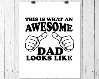 INSTANT DOWNLOAD! This Is What An Awesome Dad Looks Like Svg. Funny Father's Day Shirt. Gift For Dad, Fathers Day Gift From Kids, Svg
