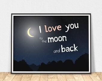 I Love You To The Moon And Back - Nursery Printable Art, Home Decor, Printable Wall Art, Moon Quote, Moon And Back Print, Moon   Printable