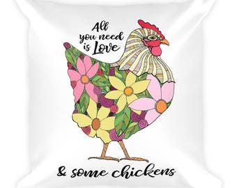 All You Need is Love (and Some Chickens) Square Pillow