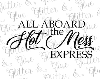 All Aboard the Hot Mess Express SVG