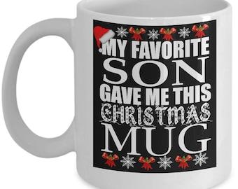 My Favorite Son Gave Me This Christmas Mug
