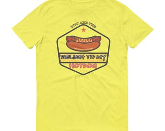 You Are The Relish To My Hot Dog Short-Sleeve T-Shirt