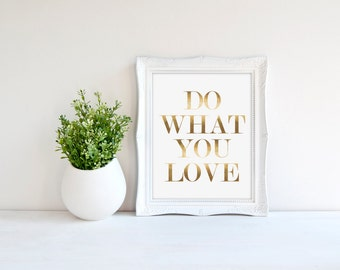 Gold Foil Print - Do What You Love Gold Foil Art Print. Typography Poster. Quote Print. Modern Home Decor. Chic Decor. Love Poster.
