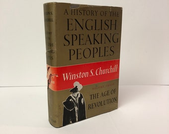 A History of the English Speaking Peoples Volume Three The Age of Revolution by Winston S. Churchill-1957