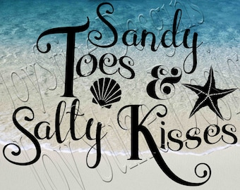 Sandy Toes and Salty Kisses  SVG, PNG, JPEG