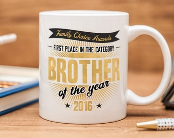 """Brother Mug, with quote """"Family Choice Awards, First Place In The Category Brother of the year 2016"""""""