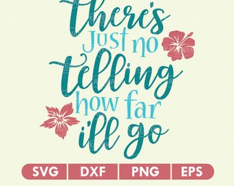 Moana There's Just No Telling How Far I'll Go SVG DXF Silhouette Cameo Cricut Cut File