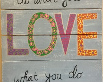 Do what you love, love what you do hand-painted wooden sign