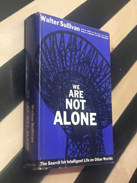 We Are Not Alone by Walter Sullivan (1964) hardcover book