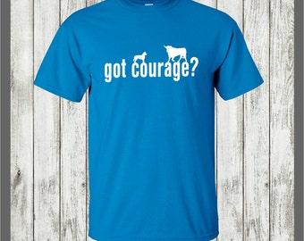 Australian Cattle Dog T-shirt Got Courage #032 Great gift the Queensland Heeler, Red Heeler, Blue Heeler Aussie herding working dog lover!